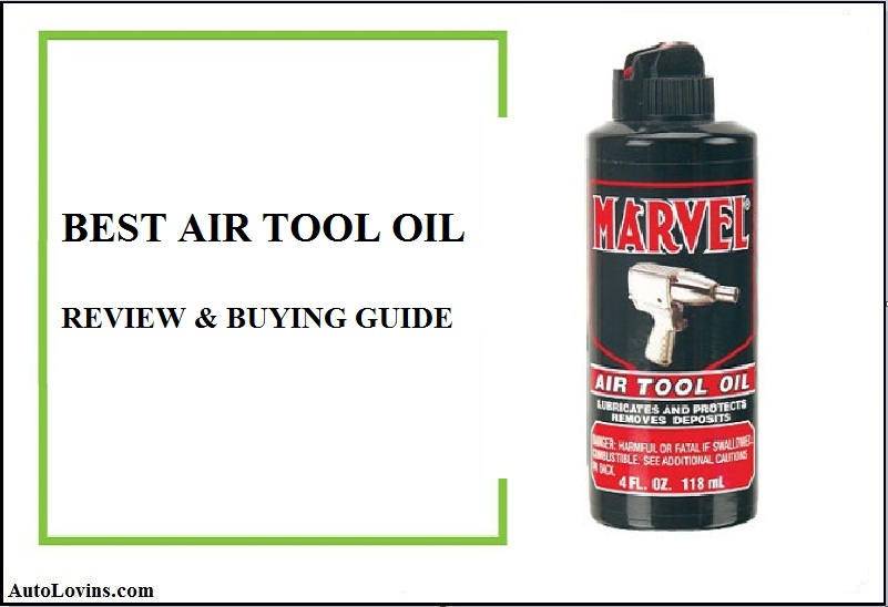 Best Air Tool Oil Reviews