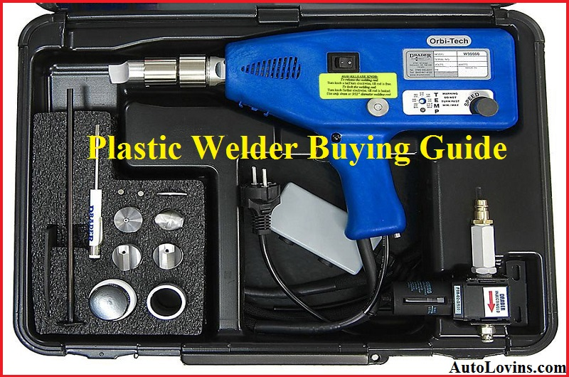 Consider Before Buying the Best Plastic Welder