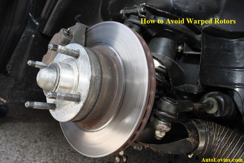 How to Avoid Warped Rotors