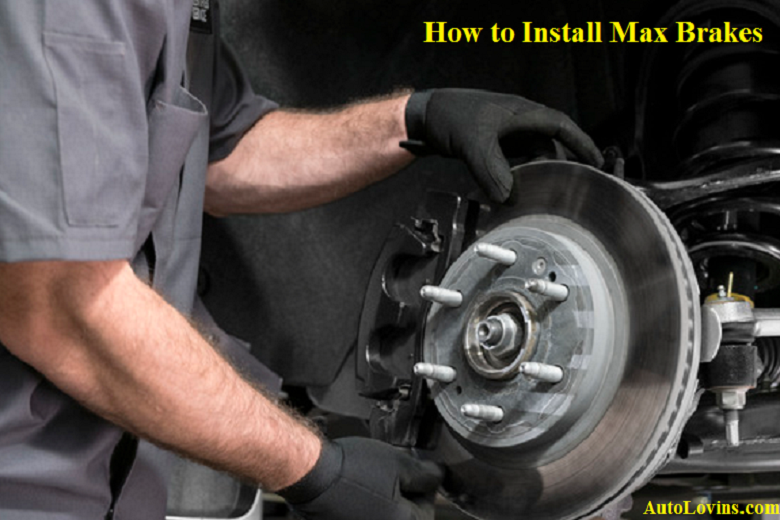 How to Install Max Brakes