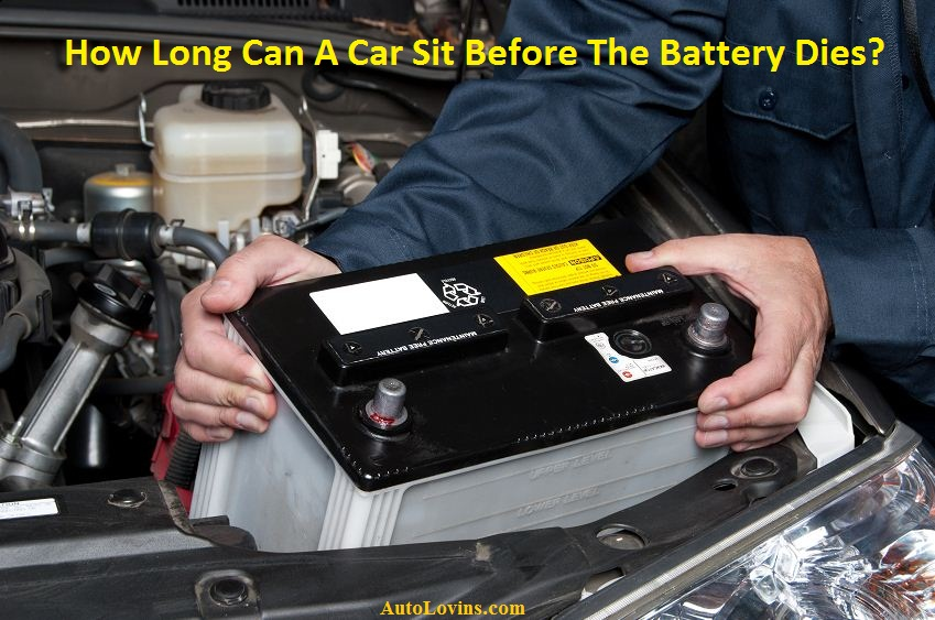How Long Can A Car Sit Before The Battery Dies