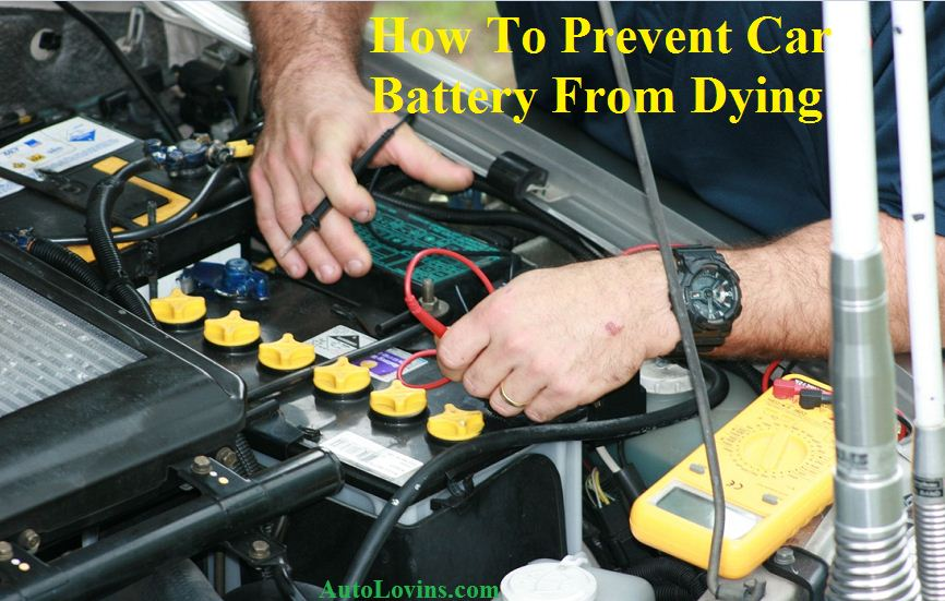 How To Prevent Car Battery From Dying