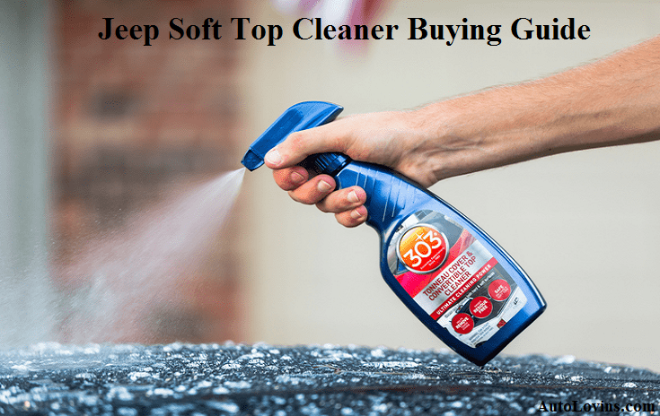 jeep soft top cleaner buying guide
