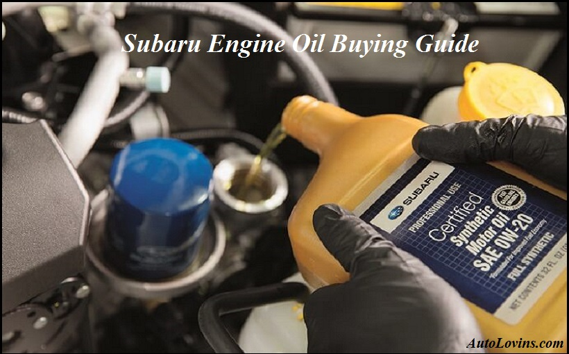 subaru engine oil buying guide