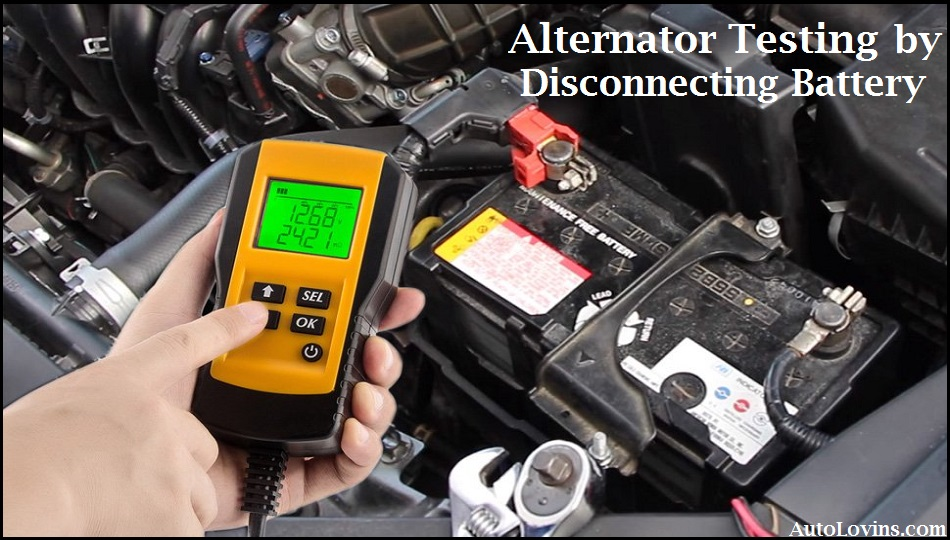 Alternator Testing by Disconnecting Battery